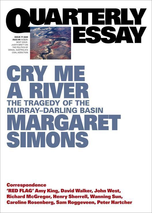 Quarterly Essay 77 - Margaret Simons on water, drought, food and politics - The Murray Darling Basin