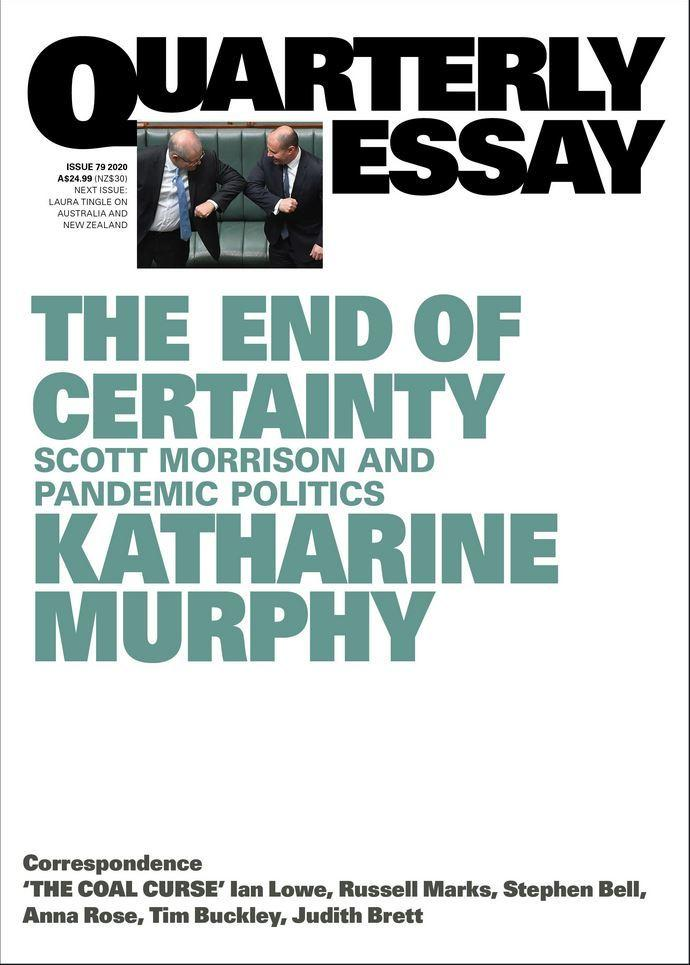 Quarterly Essay 79 - On the Morrison government and conservatism today