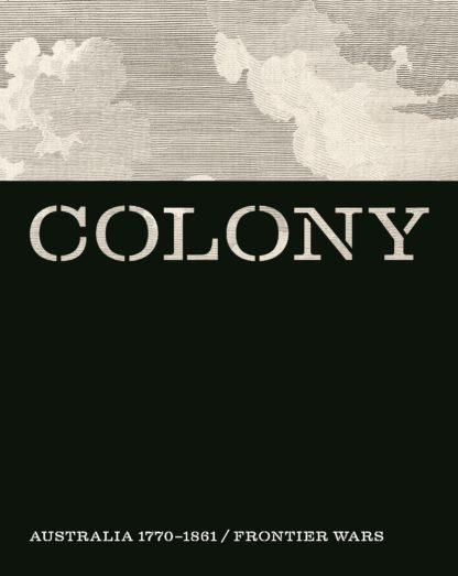 Colony: Australia 1770-1861/ Frontier Wars