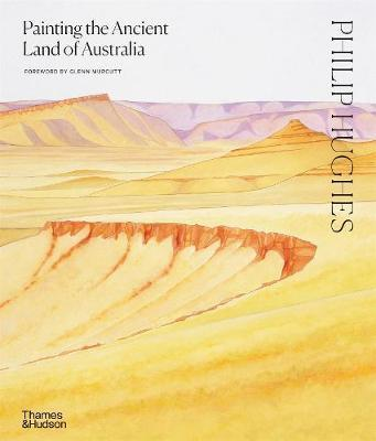 Philip Hughes: Painting the Ancient Landscapes of Australia