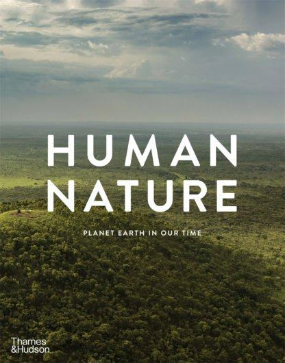 Human Nature - Planet Earth in Our Time