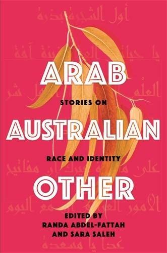 Arab, Australian, Other: Stories on Race and Identity