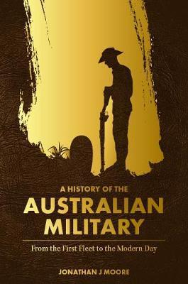 History of the Australian Military - From the First Fleet to the Modern Day