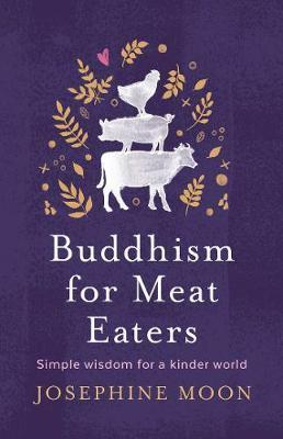 Buddhism for Meat Eaters - Simple Wisdom for a Kinder World