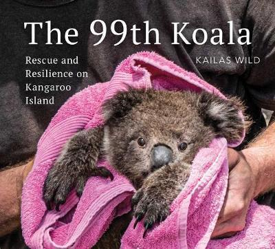 99th Koala - Rescue and resilience on Kangaroo Island