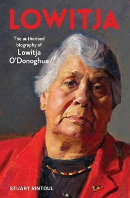 Lowitja - The Authorised Biography of Lowitja O'Donoghue