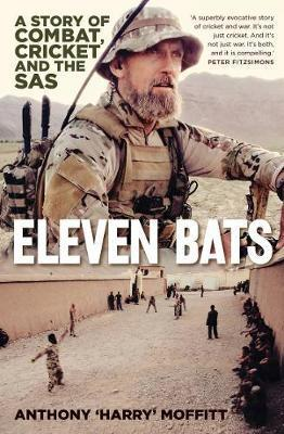 Eleven Bats - A Story of Combat, Cricket and the SAS