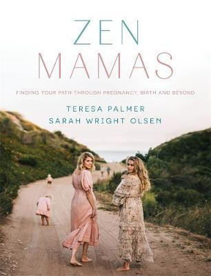 Zen Mamas - Finding your path through pregnancy, birth and beyond