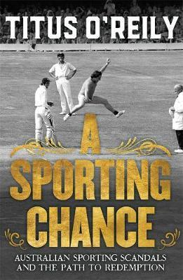 Sporting Chance: Australian Sporting Scandals and the Path to Redemption