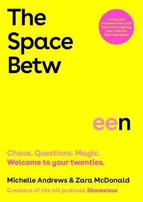 Space Between - Chaos. Questions. Magic. Welcome to your twenties.