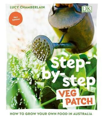 Step-by-step Veg Patch - How to Grow Your Own Food in Australia
