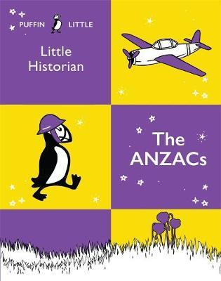 Puffin Little Historian: The Anzacs