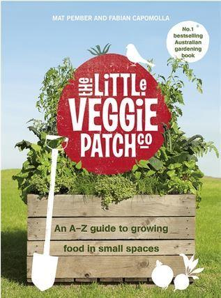 Little Veggie Patch Co - An A-Z Guide to Growing Food in Small Spaces