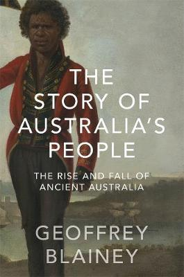 Story of Australia's People V1 - The Rise and Fall of Ancient Australia