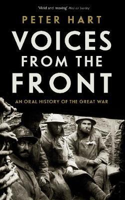 Voices from the Front: An Oral History of the Great War