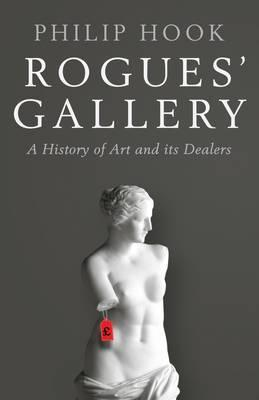 Rogues' Gallery - A History of Art and its Dealers