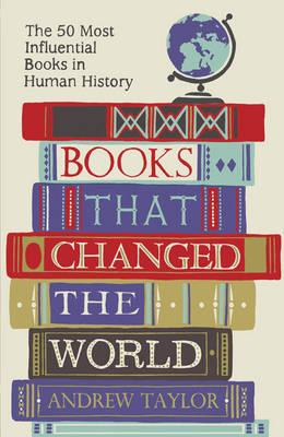 Books That Changed the World - The 50 Most Influential Books in Human History