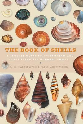 Book of Shells - A Life-Size Guide to Identifying and Classifying Six Hundred Shells