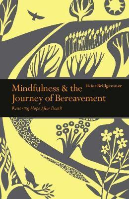 Mindfulness & the Journey of Bereavement - Restoring Hope after a Death