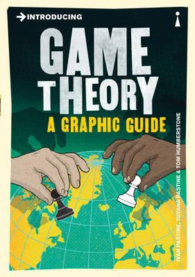 Introducing Game Theory - A Graphic Guide