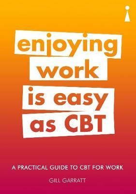 Introducing Cognitive Behavioural Therapy (CBT) for Work - A Practical Guide