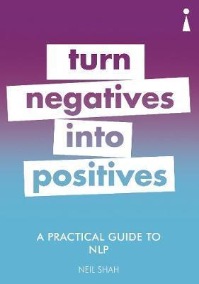 Practical Guide to NLP - Turn Negatives into Positives