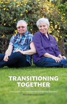 Transitioning Together - One Couple's Journey of Gender and Identity Discovery