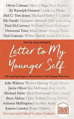 Big Issue Presents... Letter To My Younger Self: 100 Inspiring People on the Moments That Shaped Their Lives