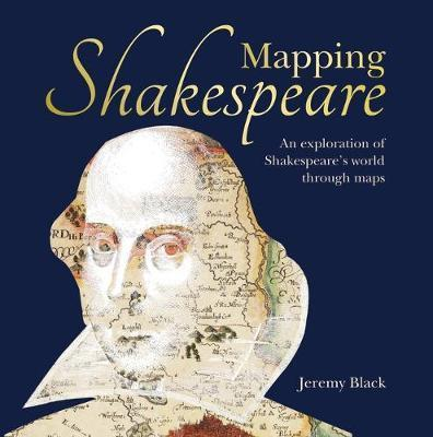 Mapping Shakespeare - An exploration of Shakespeare's worlds through maps