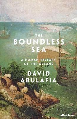 Boundless Sea - A Human History of the Oceans