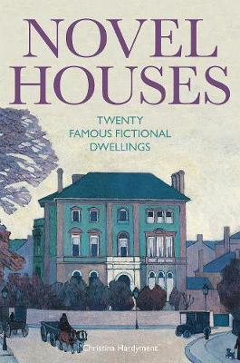 Novel Houses: Twenty Famous Fictional Dwellings