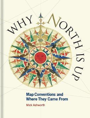 Why North is Up - Map Conventions and Where They Came From