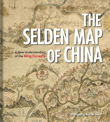 Selden Map of China - A New Understanding of the Ming Dynasty