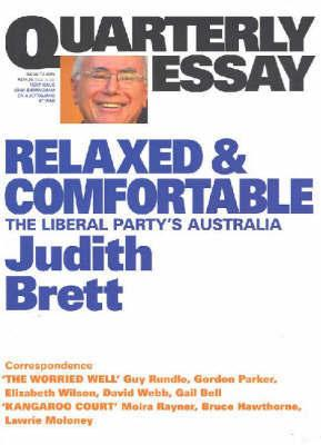 Quarterly Essay 19 - Relaxed and Comfortable: The Liberal Party's Australia