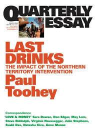 Quarterly Essay 30 - Last Drinks - The Impact of the Northern Territory Intervention