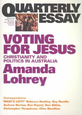 Quarterly Essay 22 - Voting for Jesus - Christianity and Politics in Australia