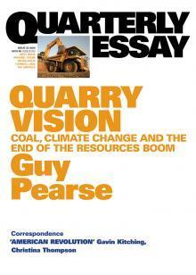 Quarterly Essay 33 - Quarry Vision