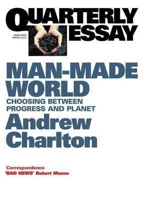 Quarterly Essay 44 - Man-Made World