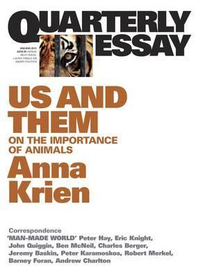 Quarterly Essay 45 - Us and Them: On the Importance of Animals