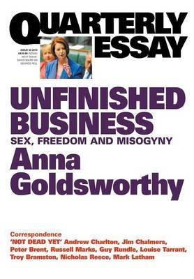 Quarterly Essay 50 - Unfinished Business: Sex, Freedom and Misogyny