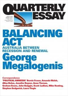 Quarterly Essay 61 - Balancing Act: Australia Between Recession and Renewal