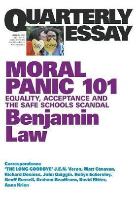Quarterly Essay 67 - Moral Panic 101 - Sexuality, Schools and the Media