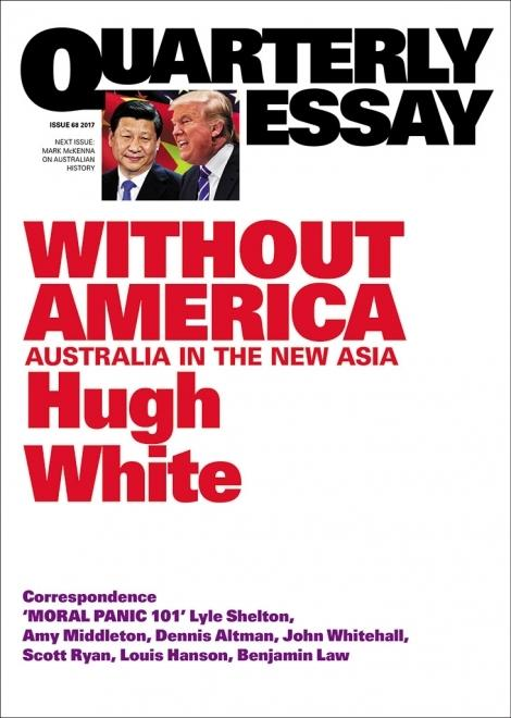 Quarterly Essay 68 - Without America - Australia in the New Asia