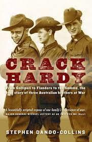 Crack Hardy - From Gallipolli to Flanders to the Somme, the True Story of Three Australian Brothers at War
