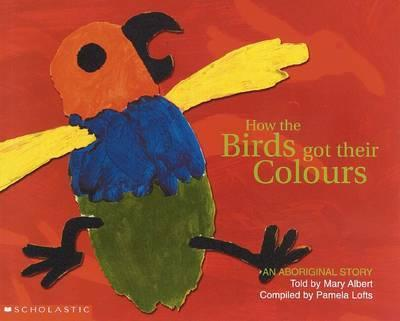 Aboriginal Story: How the Birds Got Their Colours