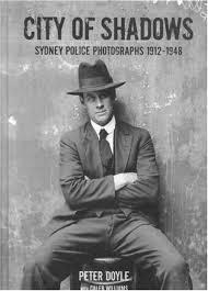City Of Shadows Sydney Police Photographs 1912-1948