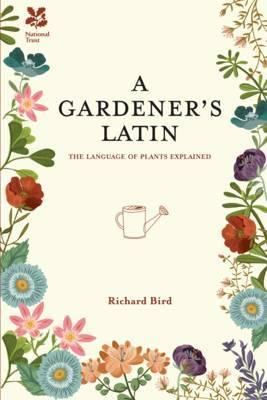 Gardener's Latin: The Language of Plants Explained