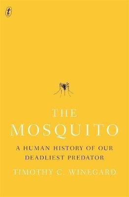 Mosquito - A Human History of our Deadliest Predator