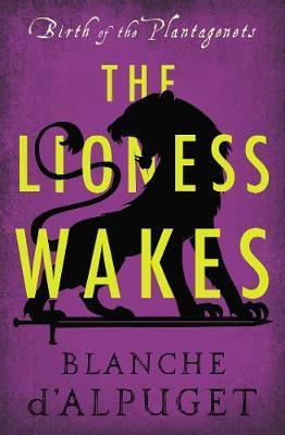 Lioness Wakes - Birth of the Plantagenets #4
