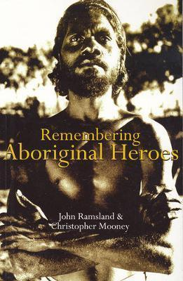 Remembering Aboriginal Heroes